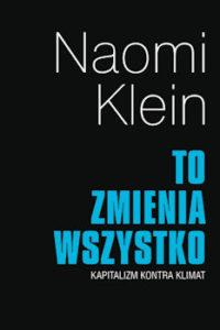 Recenzja książki To zmienia wszystko. Kapitalizm kontra klimat - Naomi Klein