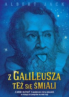 Z Galileusza też się śmiali – Albert Jack