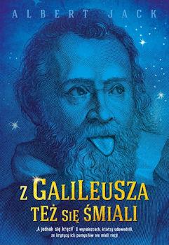 Recenzja książki Z Galileusza też się śmiali - Albert Jack