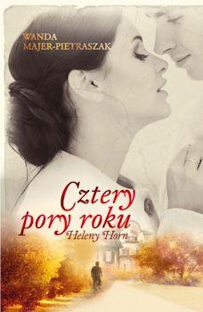 Recenzja książki Cztery pory roku Heleny Horn - Wanda Majer-Pietraszak