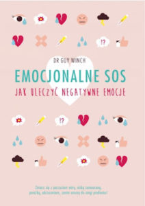 Recenzja książki Emocjonalne SOS. Jak uleczyć negatywne emocje - Guy Winch