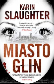 Recenzja książki Miasto glin - Karin Slaughter