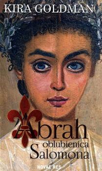 Recenzja książki Abrah oblubienica Salomona - Kira Goldman