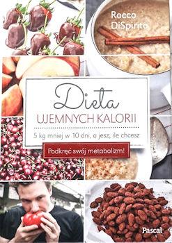 Recenzja książki Dieta ujemnych kalorii. Minus 5 kg w 10 dni, a jesz, ile chcesz - Rocco DiSpirito