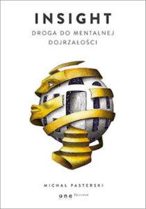 Recenzja książki Insight. Droga do mentalnej dojrzałości - Michał Pasterski