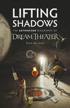 Recenzja książki Lifting Shadows. Autoryzowana biografia zespołu Dream Theater - Rich Wilson