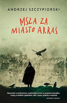 Recenzja książki Msza za miasto Arras - Andrzej Szczypiorski