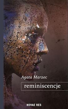 Recenzja książki Reminiscencje - Agata Marzec