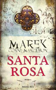 Recenzja książki Santa Rosa - Marek Górny-Marguson