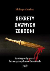 Recenzja książki Sekrety dawnych zbrodni - Philippe Charlier