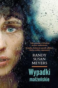 Recenzja książki Wypadki małżeńskie - Randy Susan Meyers