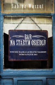 Recenzja książki Bar na Starym Osiedlu - Sabina Waszut
