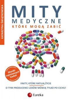 Mity medyczne, które mogą zabić – Katarzyna Świątkowska