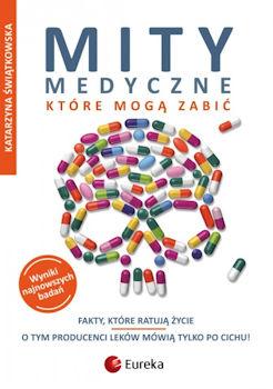 Recenzja książki Mity medyczne, które mogą zabić - Katarzyna Świątowska