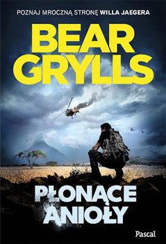 Recenzja książki Płonące anioły - Bear Grylls
