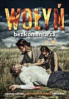 Recenzja książki Wołyń. Bez komentarza - Praca zbiorowa