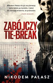 Recenzja książki Zabójczy tie-break - Nikodem Pałasz