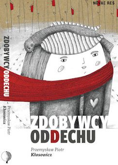 Zdobywcy oddechu – Przemysław Piotr Kłosowicz