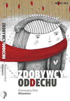 Recenzja książki Zdobywcy oddechu - Przemysław Piotr Kłosowicz