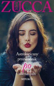 Recenzja książk =i Astrologiczny przewodnik po złamanych sercach - Silvia Zucca