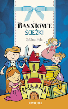 Recenzja książki Baśniowe ścieżki - Sabina Pelc
