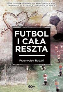 Recenzja książki Futbol i cała reszta - Przemysław Rudzki
