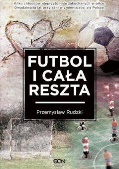 Futbol i cała reszta – Przemysław Rudzki