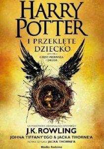 Recenzja książki Harry Potter i Przeklęte Dziecko - Joanne Kathleen Rowling, Jack Thorne, John Tiffany