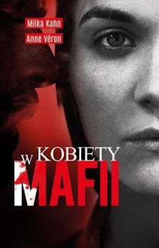 Recenzja książki Kobiety w mafii - Milka Kahn, Anne Veron
