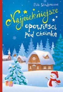 Recenzja książki Najpiękniejsze opowieści pod choinkę - Ewa Stadtmüller