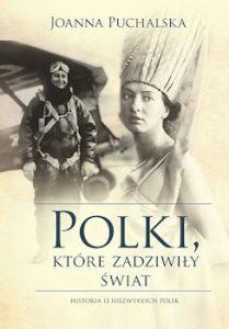 Recenzja książki Polki, które zadziwiły świat - Joanna Puchalska