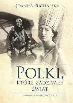 Polki, które zadziwiły świat – Joanna Puchalska