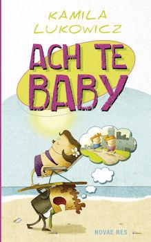Recemzka książki Ach te baby - Kamila Lukowicz