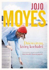 Recenzja książki Dziewczyna którą kochałeś - Jojo Moyes