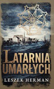 Recenzja książki Latarnia umarłych - Leszek Herman