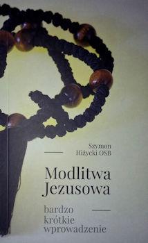 Recenzja książki Modlitwa Jezusowa. Bardzo krótkie wprowadzenie - Szymon Hiżycki OSB