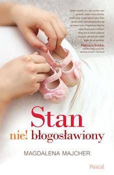 Recenzja książki Stan nie! błogosławiony - Magdalena Majcher