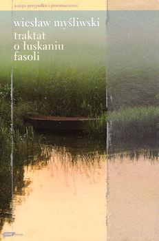 Recenzja książki Traktat o łuskaniu fasoli - Wiesław Myśliwski