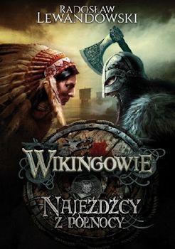 Recenzja książki Wikingowie. Najeźdźcy z Północy - Radosław Lewandowski