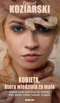 Recenzja książki Kobieta, która wiedziała za mało - Daniel Koziarski