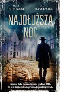 Recenzja książki Najdłuższa noc - Marek Bukowski, Maciej Dancewicz