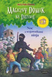 Recenzja książki Magiczny domek na drzewie. Noc z wojownikami ninja - Mary Pope Osborne