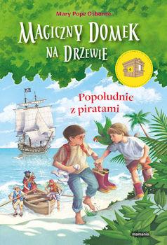 Recenzja książki Magiczny domek na drzewie 4. Popołudnie z piratami - Mary Pope Osborne