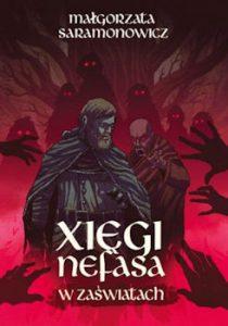 Recenzja książki Xięgi Nefasa. W zaświatach - Małgorzata Saramonowicz