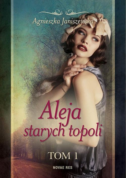 Recenzja książki Aleja starych topoli. Tom 1 - Agnieszka Janiszewska