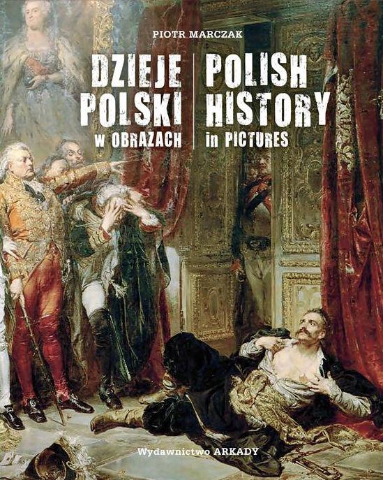 Recenzja książki Dzieje Polski w obrazach - Piotr Marczak
