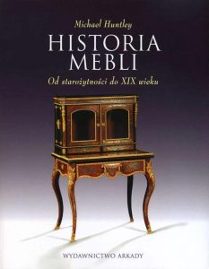 Recenzja ksiażki Historia mebli. Od starożytności do XIX wieku - Michael Huntley