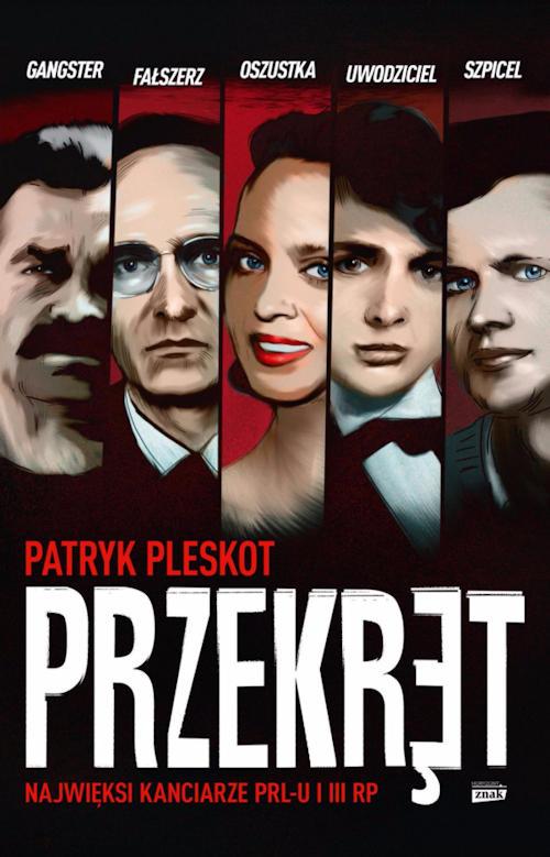 Recenzja książki Przekręt. Najwięksi kanciarze PRL-u i III RP - Patryk Pleskot