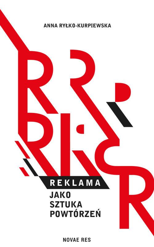 Recenzja książki Reklama jako sztuka powtórzeń - Anna Ryłko-Kurpiewska