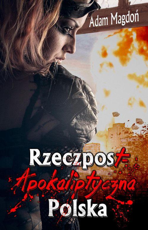 Recenzja książki RzeczpostApokaliptyczna Polska - Adam Magdoń